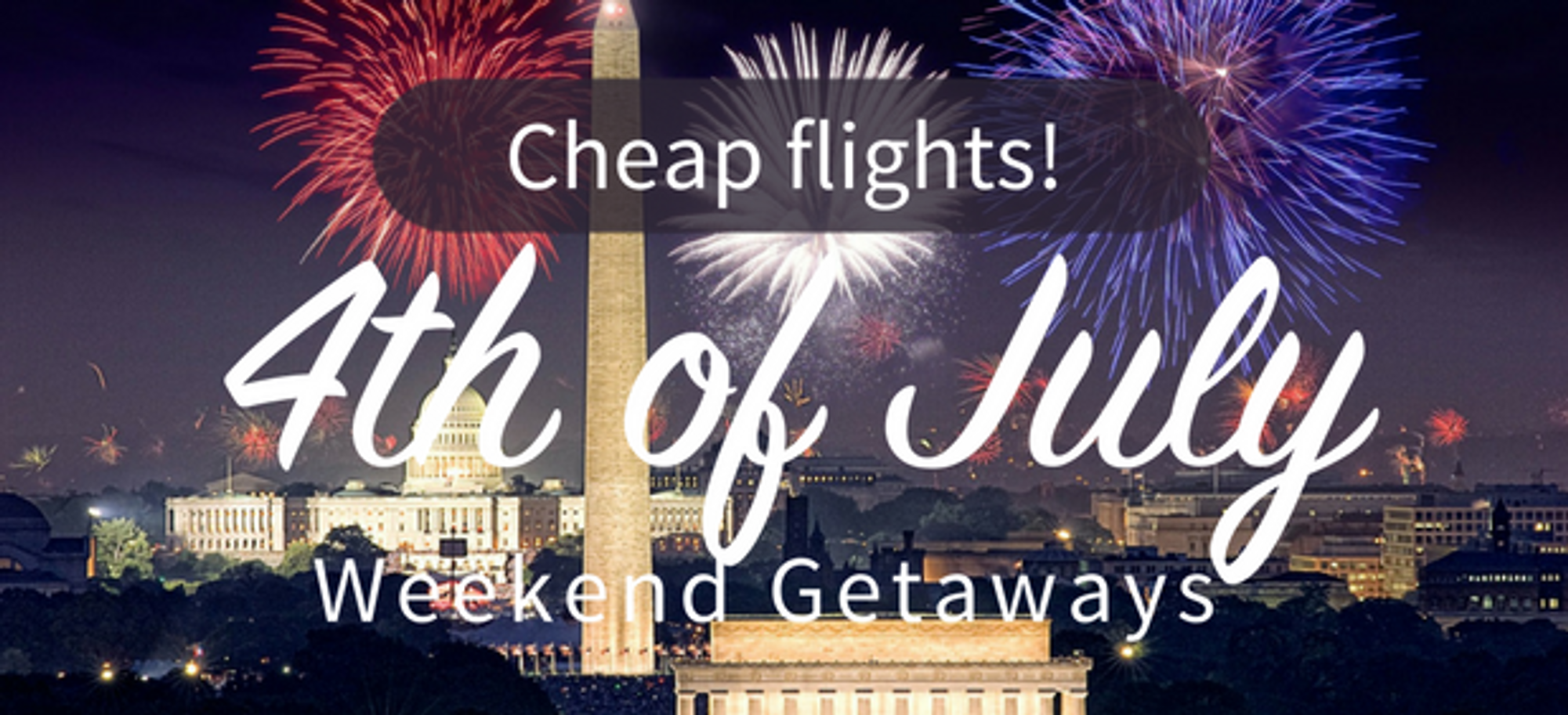 4th of July Flight Deals Round Trip 2017 | Skyscanner