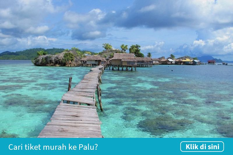 Klik untuk cari tiket pesawat murah ke Palu