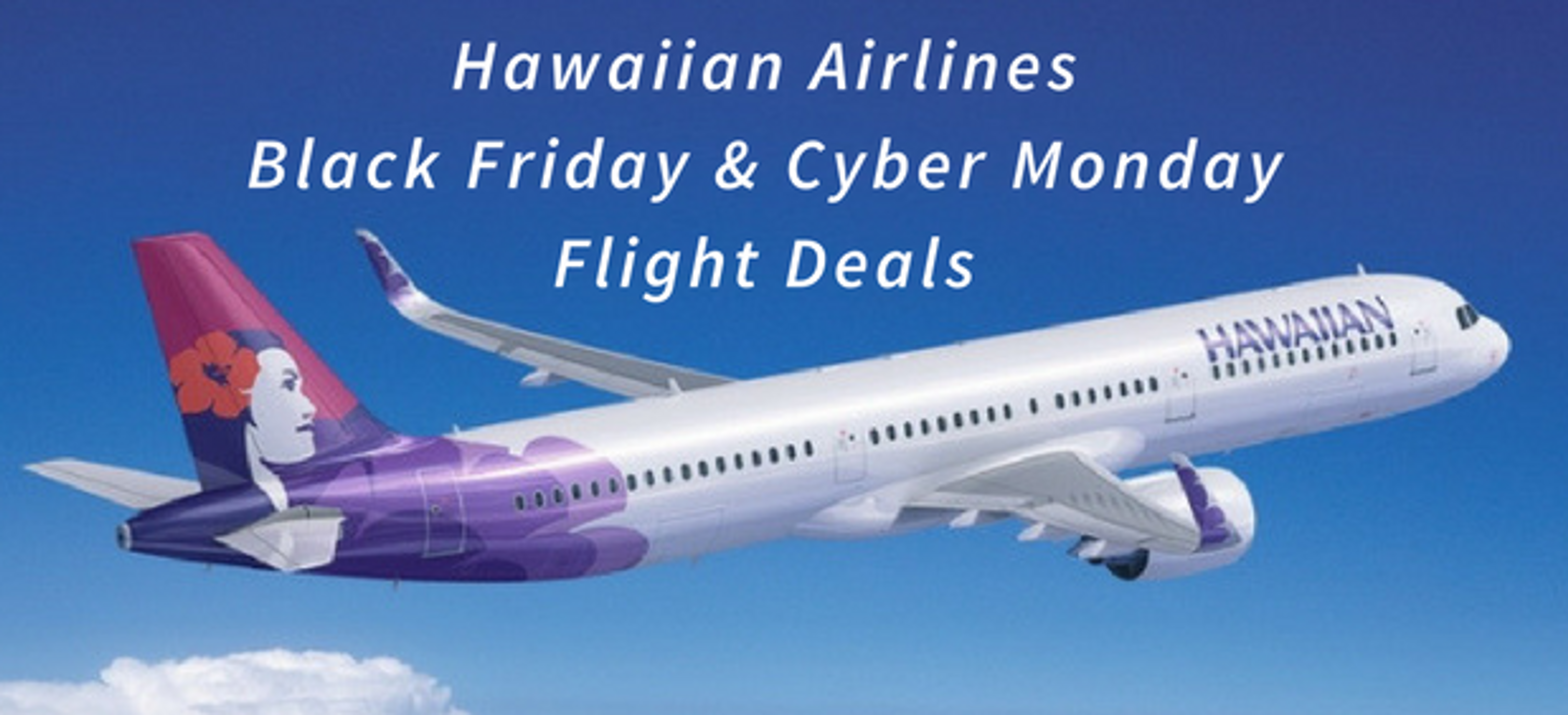 Hawaiian airlines 2018 black friday and cyber monday for Black friday flight deals international flights