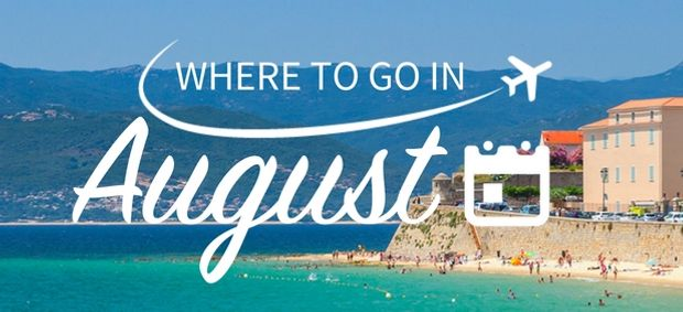 Where to go on holiday in August
