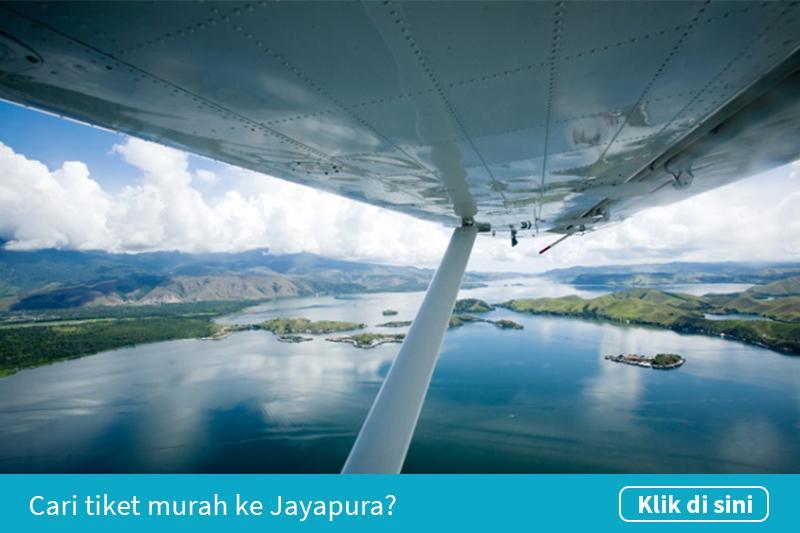 Klik untuk cari tiket pesawat murah ke Jayapura