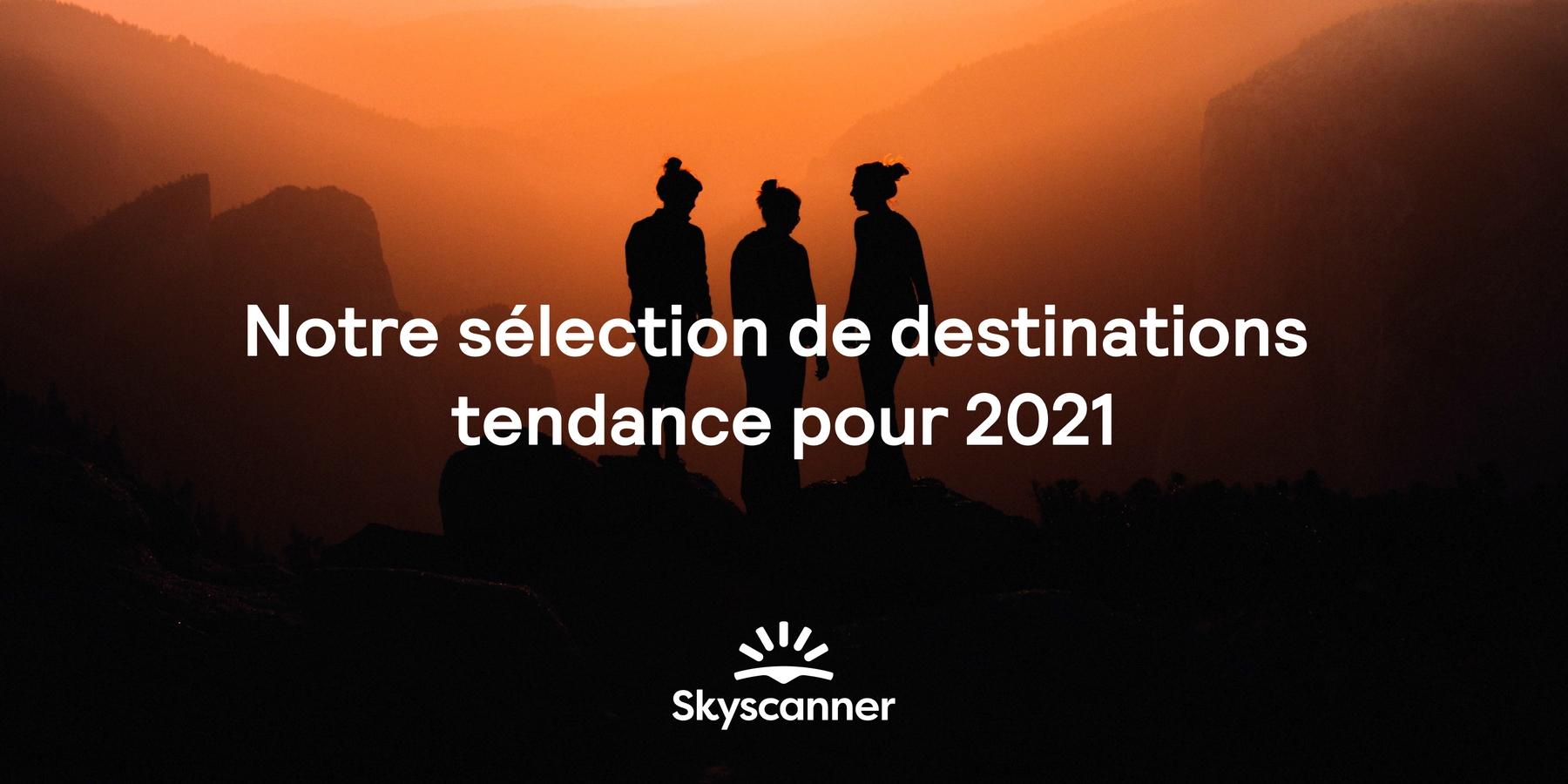 Notre sélection de destinations tendance pour 2021