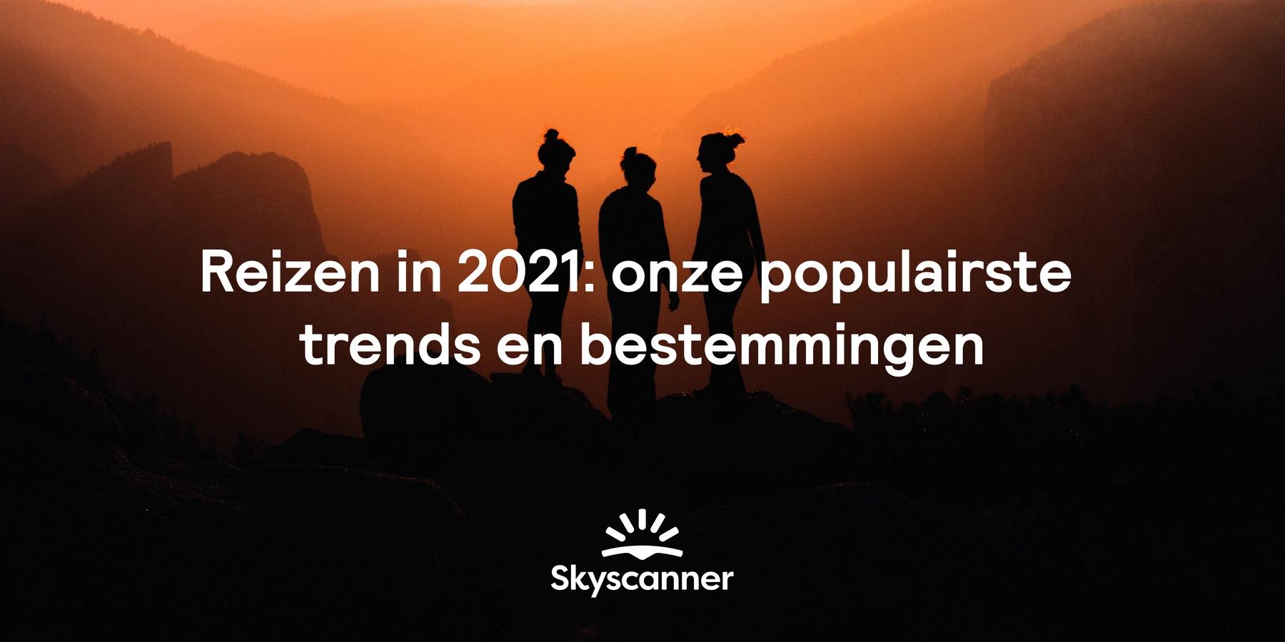 Reizen in 2021: onze populairste trends en bestemmingen